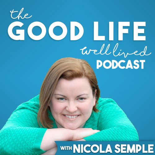 Why I am Launching the Good Life Well Lived Podcast When I Hate The Sound Of My Own Voice and I Have No Idea What I Am Doing