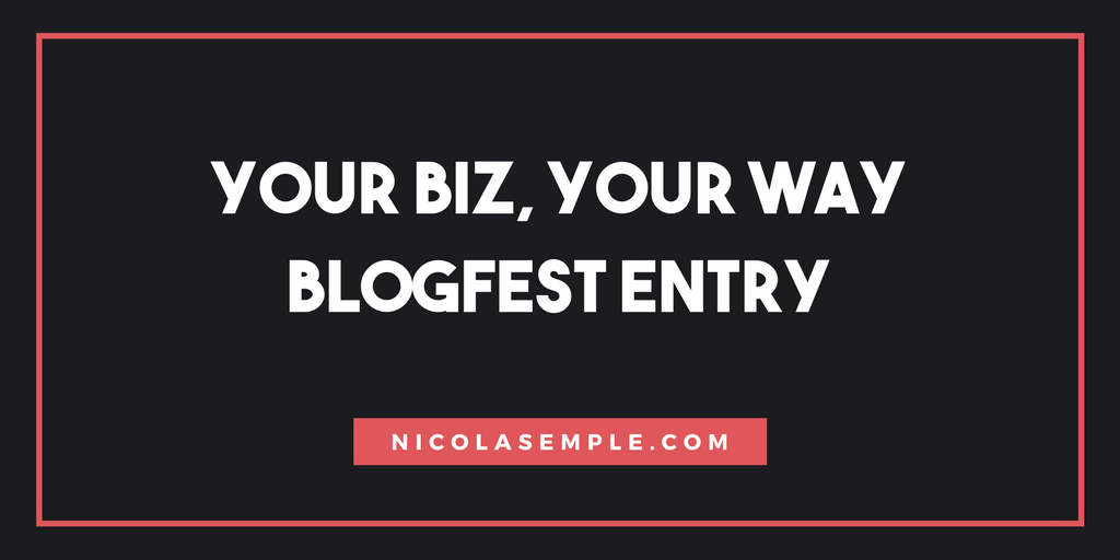 Nicola Semple – Your Biz Your Way Blogfest