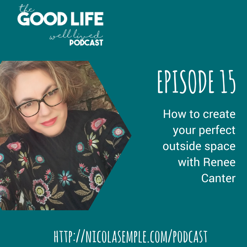 015 How to Create Your Perfect Outdoor Space That Brings Joy to Your Life with Renee Canter