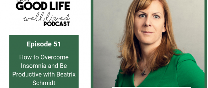 051 How to Overcome Insomnia and Be Productive with Beatrix Schmidt