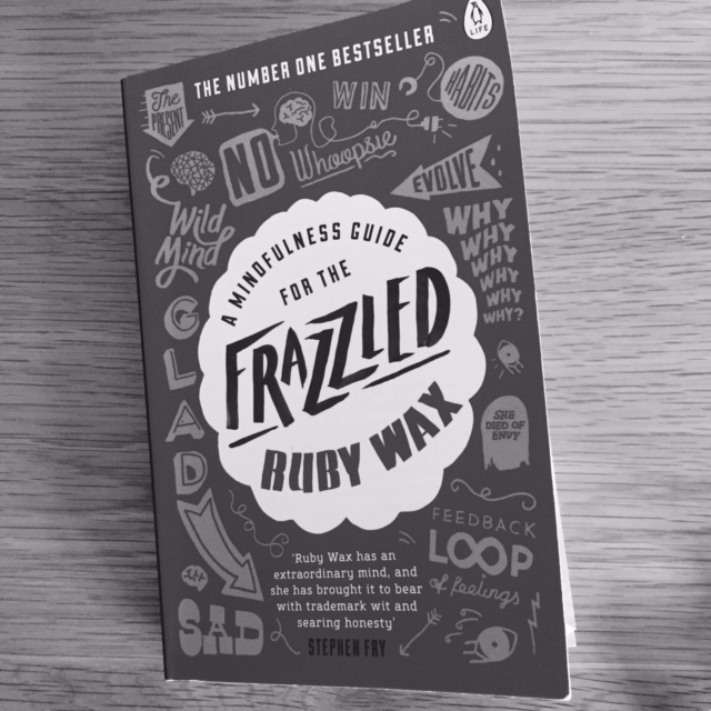Book Review: A Mindfulness Guide For The Frazzled by Ruby Wax