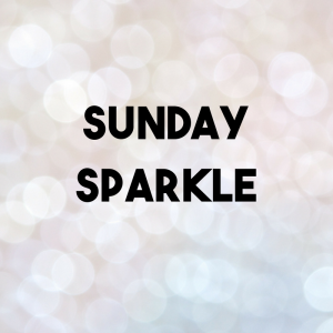 Sunday Blues Replaced by Sunday Sparkle